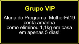 Grupo VIP - Case MulherFit19 em breve
